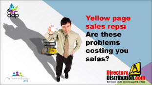 YP sales reps: Are these problems costing you sales?